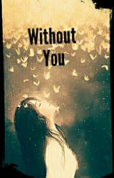 Without You by ira123z
