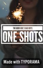 The Good Girl's Bad Boys: One Shots by lucymeoworino