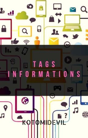Tags & Informations by KotomiDevil