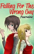 Falling For The Wrong Guy (Published under Pink&Purple!) by fraeraine