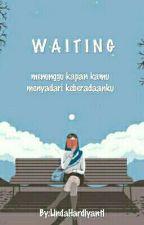 WAITING by LindaHardiyanti