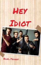 """Hey Idiot"" A Louis Tomlinson and One Direction Fan Fiction by Blue_Trident"