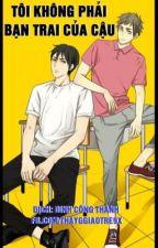 [Truyện tranh] Tôi không phải bạn trai của cậu by KanzakiNao145