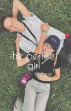 the perfect girl • hannie  by zieglerbrats