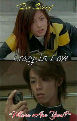 [BanBanxJasmine/BanMin/shotfic/dekaranger] Crazy In Love