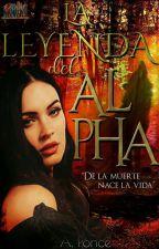 La Leyenda Del Alpha. by onlyremembers