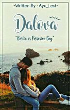 DALOVA : Bestie Vs Posessive Boy by Lestaribee