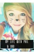 My life with Dan And phil [A Dan howell+Phil lester fanfic] by losermilkshake