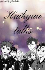 Haikyuu talks by nanamikuranosuke