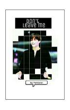 Don't leave me |SeKai by ParkCanon