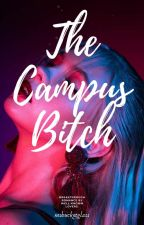 The Campus Bitch by JMartaaa