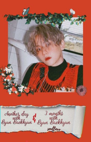 Another Day with Byun Baekhyun [Book 1 and 2]