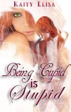 Being Cupid is Stupid by KaityElisa