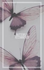 Butterfly   Recommended by x_nutmeg_x