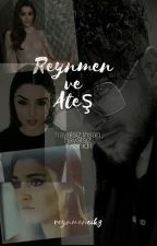 reynmen & ateş by reynmencikz