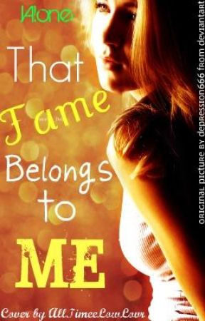 That fame belongs to ME. by IAlone