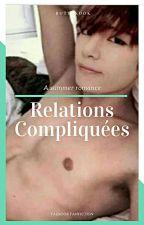 Relations Compliquées [VKook/VMin/YoonMin/JiKook] by _BottyKook