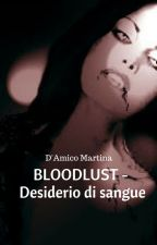 BLOODLUST  - Desiderio di sangue by 20_MoonLight_02