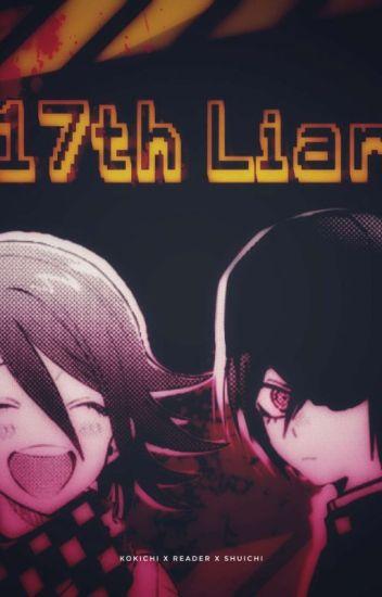 DRV3 Kokichi x reader x Shuichi] - The 17th Liar  - Riku - Wattpad