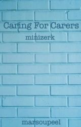 Caring for Carers - Minizerk by marsoupeel
