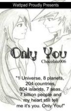 Only You ♥♥ by Chocolate_006
