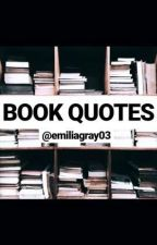 Book Quotes by emiliagray03