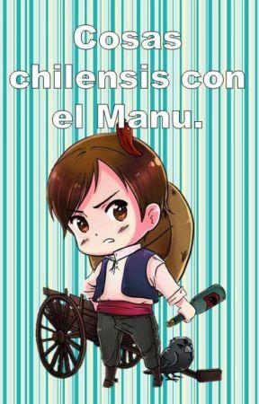 Cosas chilensis con Manu. by OjitosDeUvaMeDice