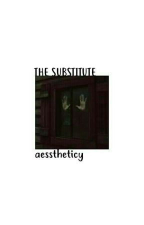 THE SUBSTITUTE ➳ A ROLEPLAY by aesstheticy