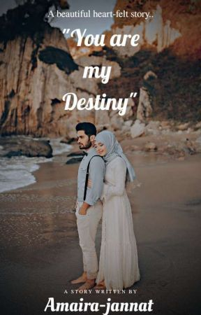 You are my Destiny by Amaira-jannat