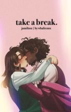 take a break [ jamilton ] by whaliennx