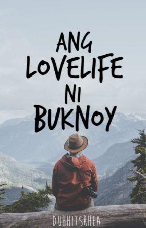 Ang Lovelife ni Buknoy by duhhitsrhea