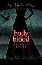 The Survivors: Body & Blood (book 3) by AmandaHavard