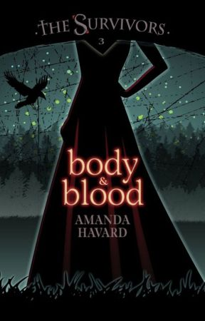 The Survivors: Body & Blood (book 3) by AmandaHavard