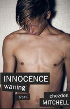 Innocence Waning (bxb) by chezdon1997