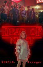 Dead Of Night ✿ Stranger Things by SHIELD-Avenger