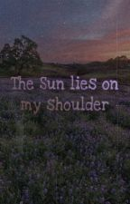 [MARKCHAN|Series] THE SUN LIES ON MY SHOULDER by lynne_tn