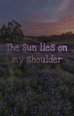 [MARKCHAN Series] THE SUN LIES ON MY SHOULDER by lynne_tn