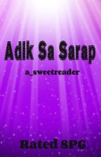 Adik Sa Sarap [Completed] Rated R, be a FAN! by a_sweetreader