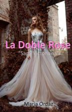La Doble Rose*1 by user98987658