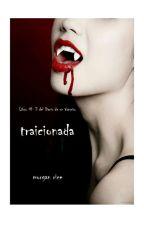 el diario de un vampiro 3# traicionada( Cancelada) by tanianuez8