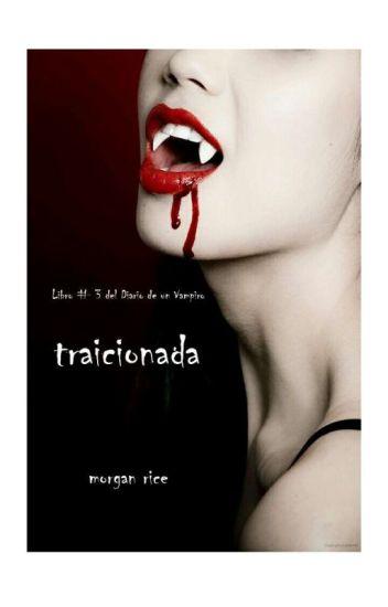 el diario de un vampiro 3# traicionada( Cancelada)