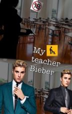 My teacher  Bieber 🔞 by nikollystallmach