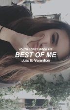 Best of Me - Sequel di Group Chat [Youth Series ~ Book #12] by ravenxblood