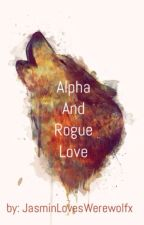 Alpha And The Rouge Love by JasminLovesWerewolfx