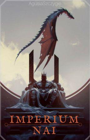 Imperium Nai [START STYCZEŃ 2018] by AgusiaSzczygie