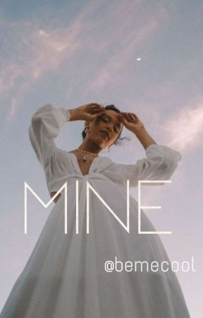 Mine✔✔(Re-edited) by bemecool