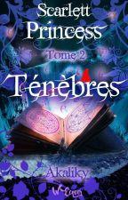 Scarlet Princess Tome 2: Ténèbres by Akaliky