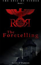 The Foretelling (The Epic of Vindex Book 1) by marizarra