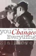 Ziall-You Changed Everything by zialllover