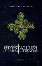 Crystallum - La Danza dei Quattro by GiovanniCacioppo